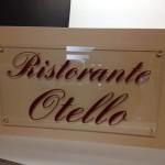 Forex con sopra applicata lastra plexiglas con adesivo pre spaziato ristorante Otello Venturina (LI)